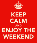 keep-calm-and-enjoy-the-weekend